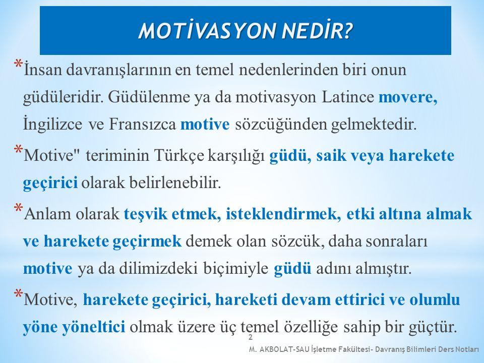 2 * İnsan davranışlarının en temel nedenlerinden biri onun güdüleridir. Güdülenme ya da motivasyon Latince movere, İngilizce ve Fransızca motive sözcü