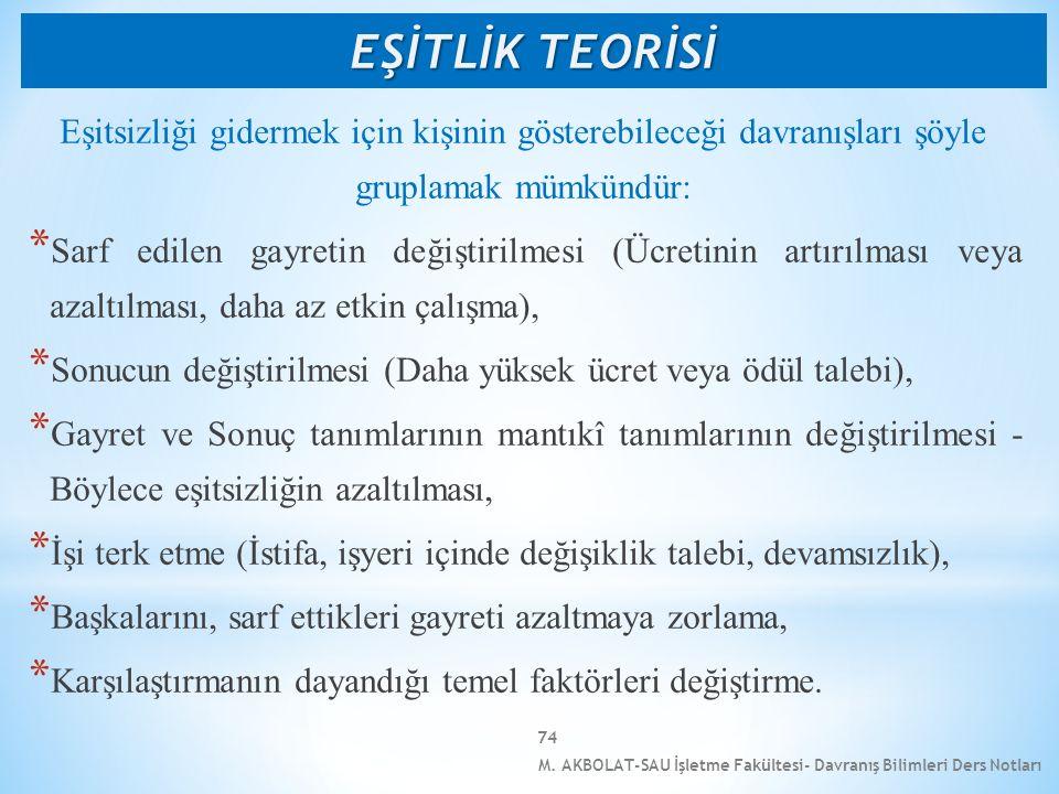 M. AKBOLAT-SAU İşletme Fakültesi- Davranış Bilimleri Ders Notları 74 Eşitsizliği gidermek için kişinin gösterebileceği davranışları şöyle gruplamak mü