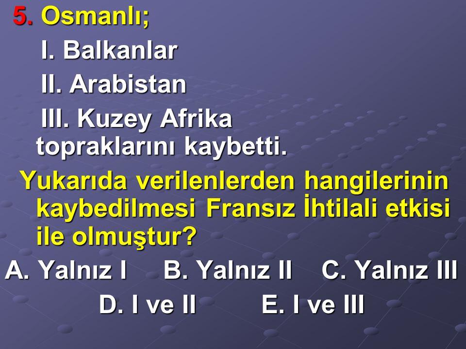 5. Osmanlı; 5. Osmanlı; I. Balkanlar I. Balkanlar II.