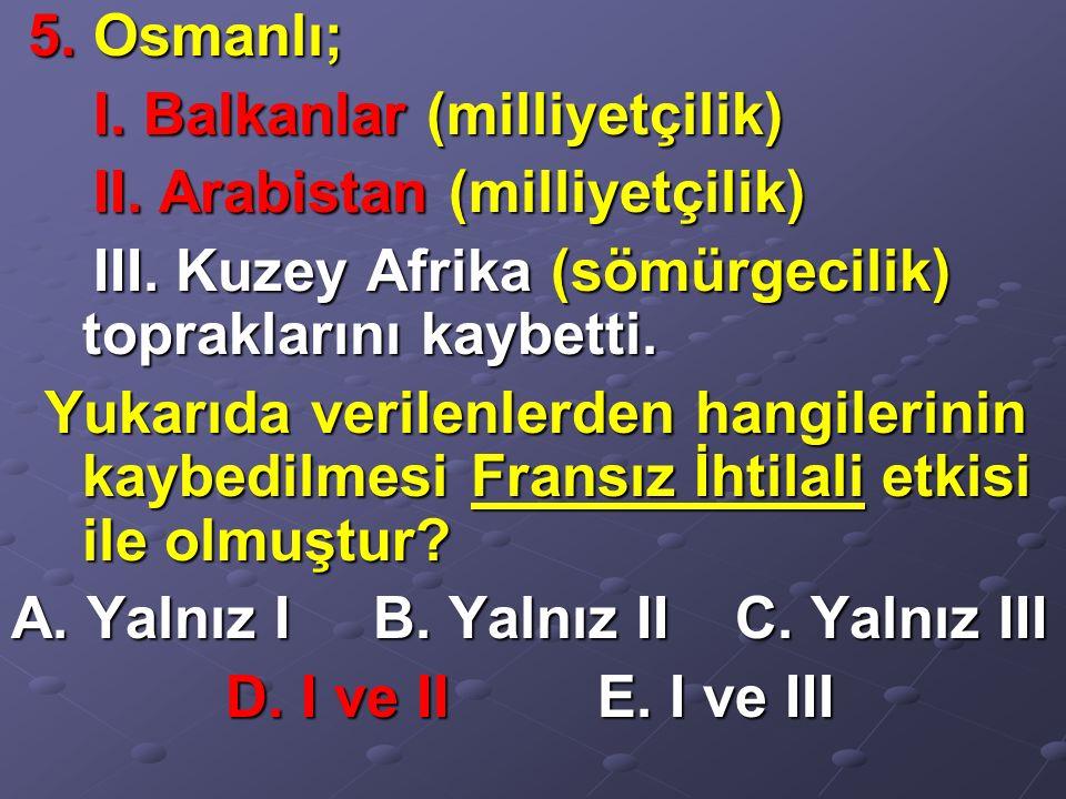 5. Osmanlı; 5. Osmanlı; I. Balkanlar (milliyetçilik) I.