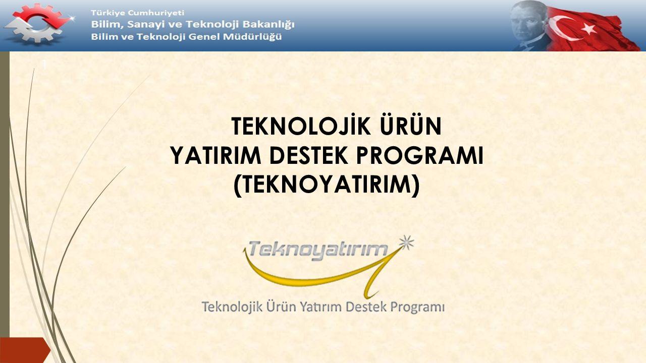 TEKNOLOJİK ÜRÜN YATIRIM DESTEK PROGRAMI (TEKNOYATIRIM) 1