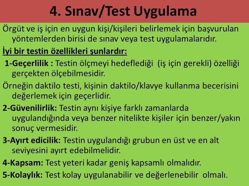 Örgüt ve iş için en uygun kişi/kişileri belirlemek için başvurulan yöntemlerden birisi de sınav veya test uygulamalarıdır. İyi bir testin özellikleri