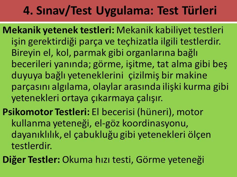 Mekanik yetenek testleri: Mekanik kabiliyet testleri işin gerektirdiği parça ve teçhizatla ilgili testlerdir. Bireyin el, kol, parmak gibi organlarına
