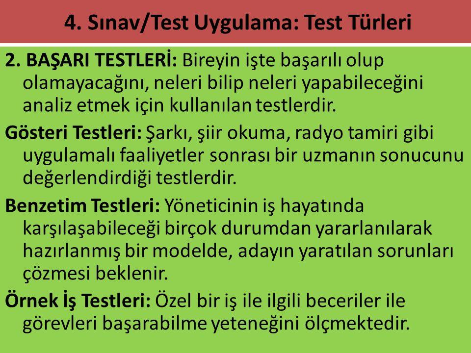 2. BAŞARI TESTLERİ: Bireyin işte başarılı olup olamayacağını, neleri bilip neleri yapabileceğini analiz etmek için kullanılan testlerdir. Gösteri Test