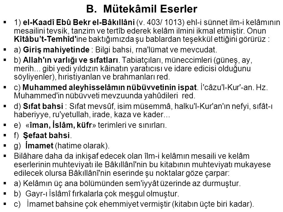 B. Mütekâmil Eserler  1) el-Kaadî Ebû Bekr el-Bâkıllâni (v.