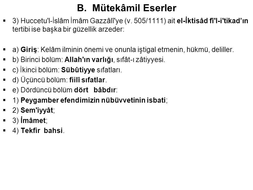 B. Mütekâmil Eserler  3) Huccetu l-İslâm İmâm Gazzâlî ye (v.
