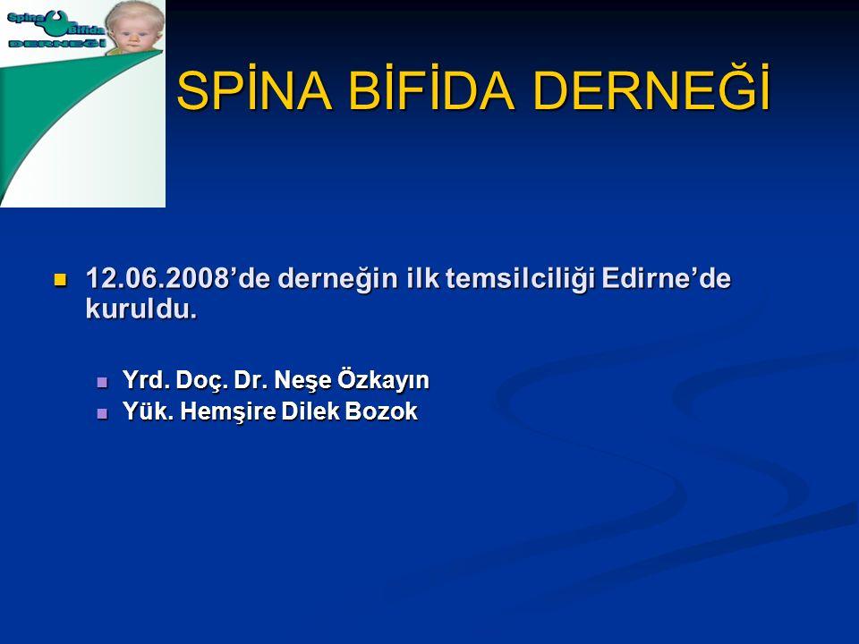 SPİNA BİFİDA DERNEĞİ 12.06.2008'de derneğin ilk temsilciliği Edirne'de kuruldu. 12.06.2008'de derneğin ilk temsilciliği Edirne'de kuruldu. Yrd. Doç. D
