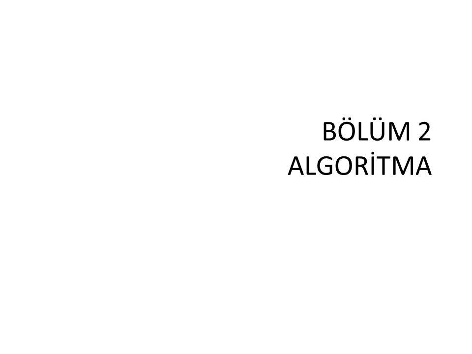 Not: Programlarda/algoritmalarda sayısal veriler doğrudan, alfasayısal veriler ise tek/çift tırnak içinde aktarılırlar/gösterilirler.