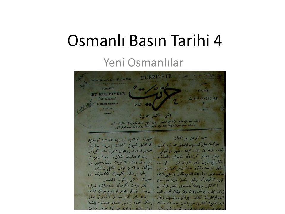 Osmanlı Basın Tarihi 4 Yeni Osmanlılar
