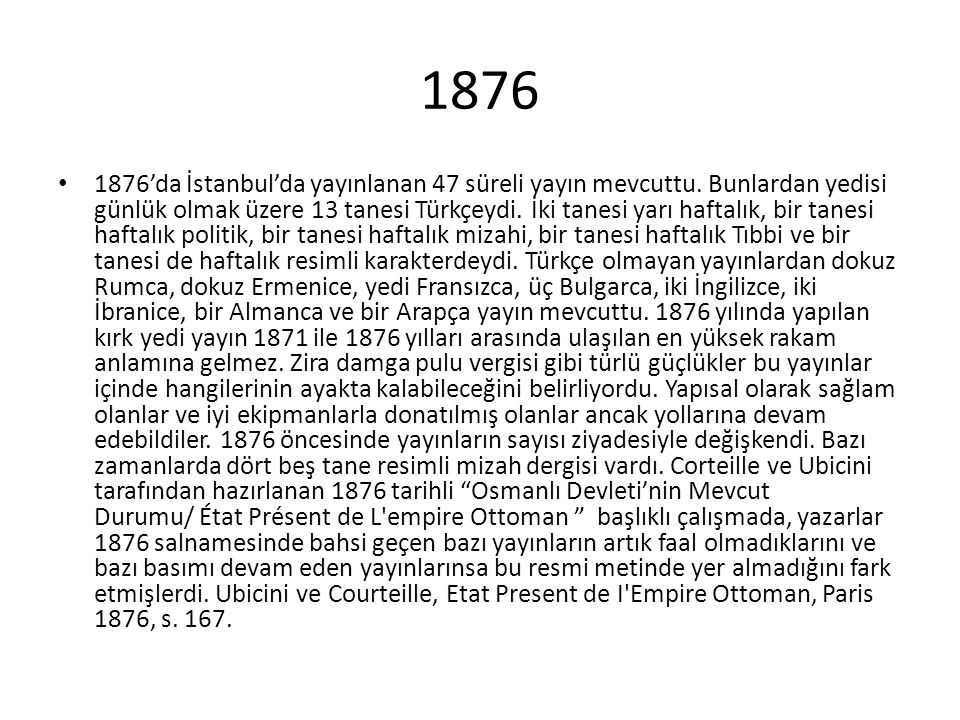 1876 1876'da İstanbul'da yayınlanan 47 süreli yayın mevcuttu.
