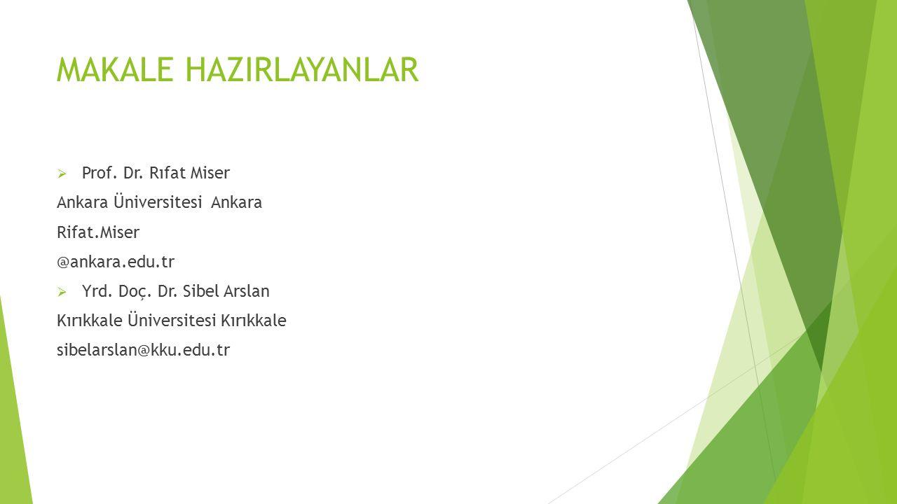 MAKALE HAZIRLAYANLAR  Prof. Dr.
