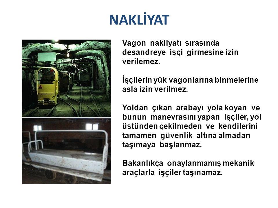 NAKLİYAT Vagon nakliyatı sırasında desandreye işçi girmesine izin verilemez.