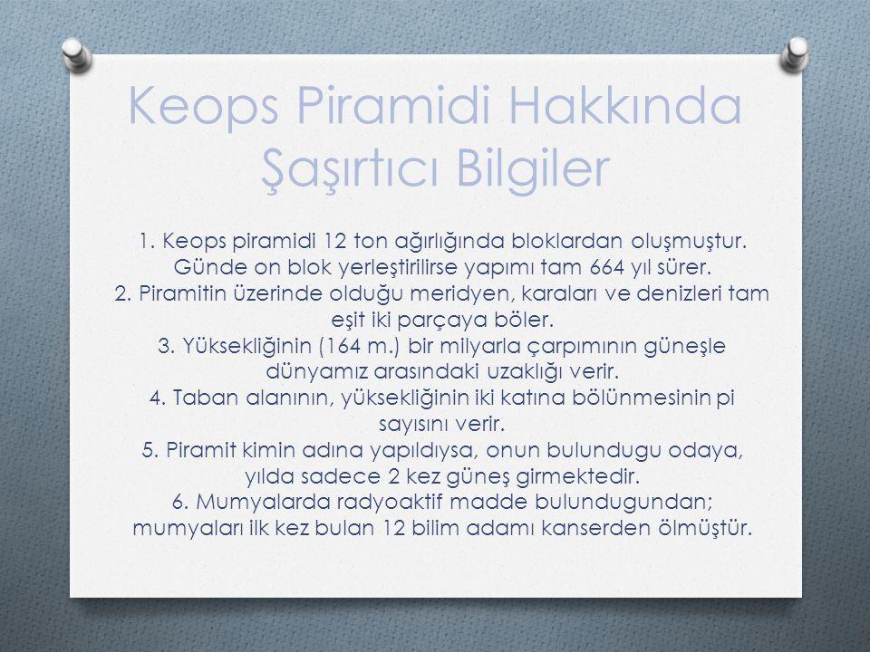 Keops Piramidi Hakkında Şaşırtıcı Bilgiler 1.