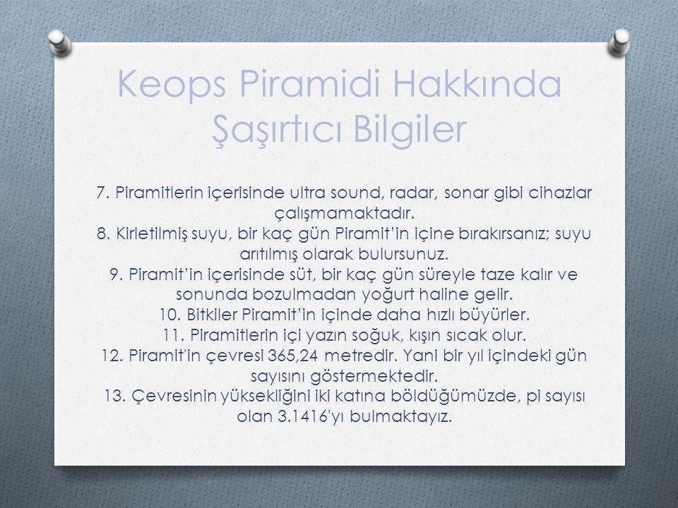 Keops Piramidi Hakkında Şaşırtıcı Bilgiler 7.
