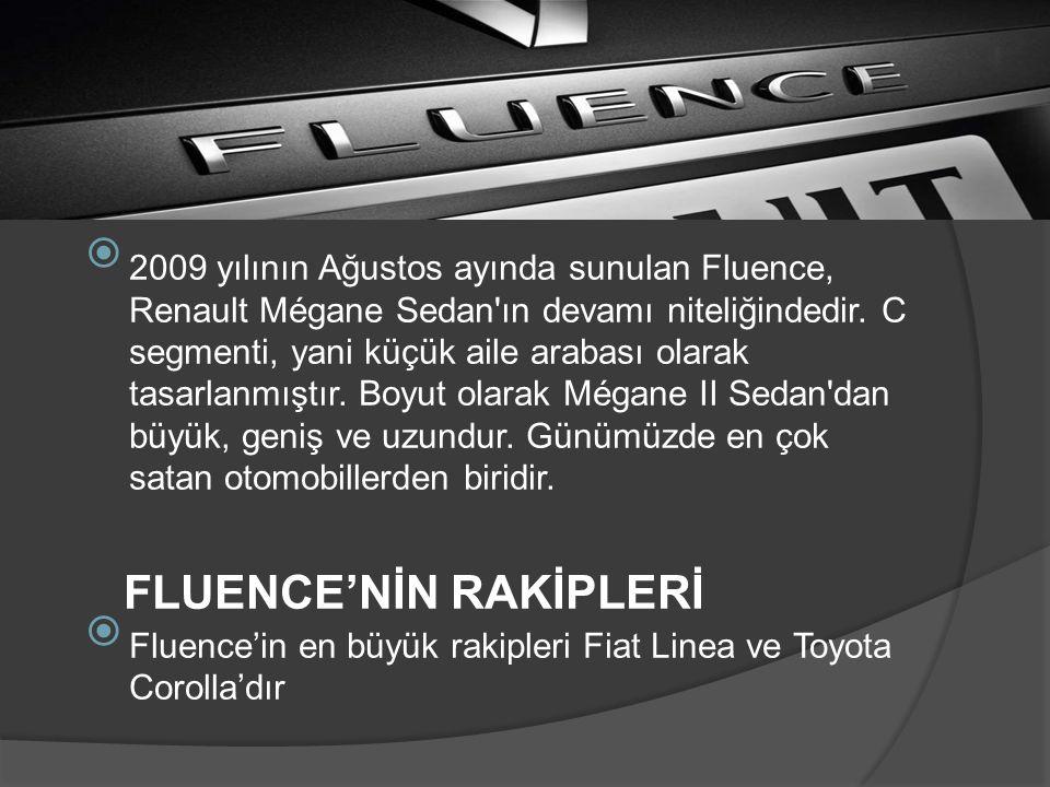  2009 yılının Ağustos ayında sunulan Fluence, Renault Mégane Sedan'ın devamı niteliğindedir. C segmenti, yani küçük aile arabası olarak tasarlanmıştı