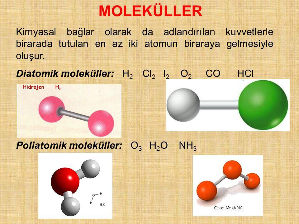 MOLEKÜLLER Kimyasal bağlar olarak da adlandırılan kuvvetlerle birarada tutulan en az iki atomun biraraya gelmesiyle oluşur. Diatomik moleküller: H 2 C