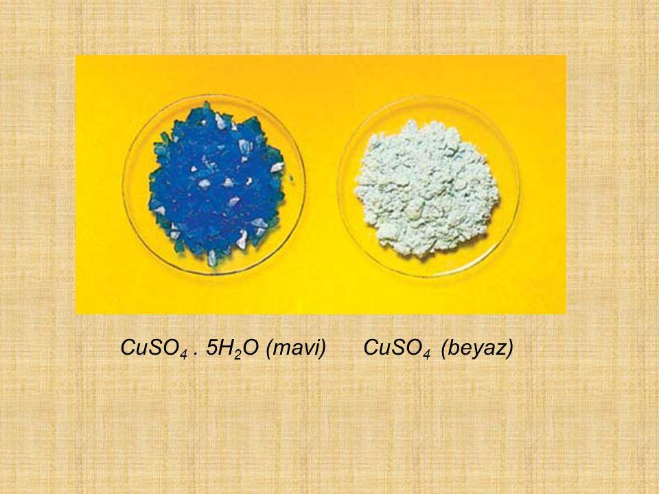 CuSO 4. 5H 2 O (mavi) CuSO 4 (beyaz)