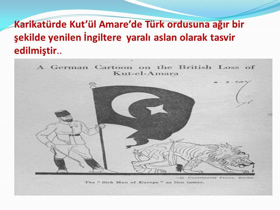 Karikatürde Kut'ül Amare'de Türk ordusuna ağır bir şekilde yenilen İngiltere yaralı aslan olarak tasvir edilmiştir..