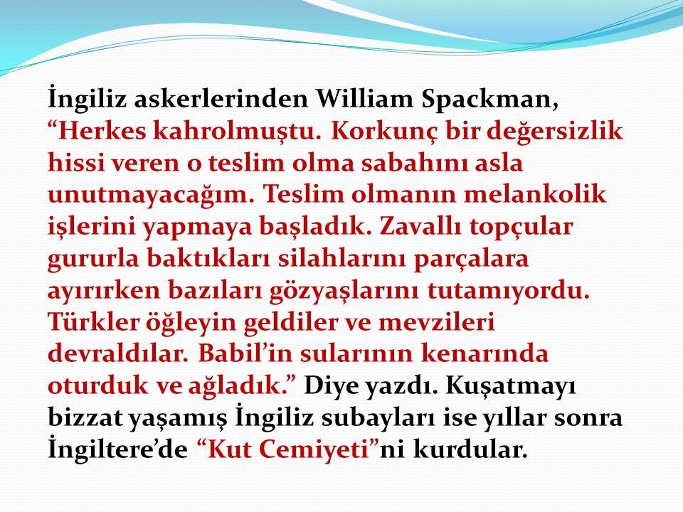 İngiliz askerlerinden William Spackman, Herkes kahrolmuştu.