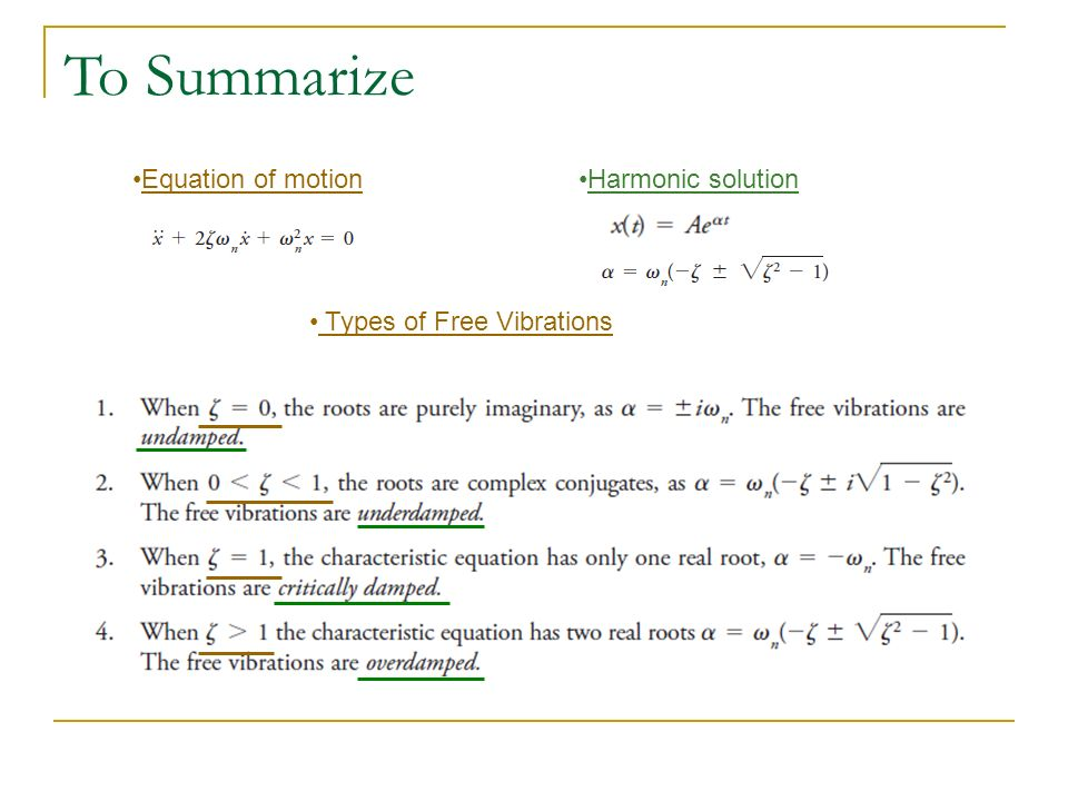 To Summarize Equation of motionHarmonic solution Types of Free Vibrations