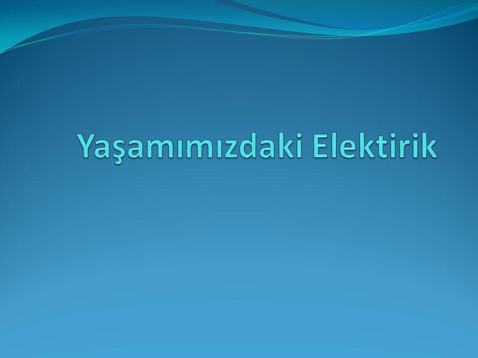 1)Elektrikle Tanışalım Günlük hayatımızda evde, okulda kullandığımız araçlar ile fabrikalarda kullanılan makinelerin birçoğu elektrikle çalışır.