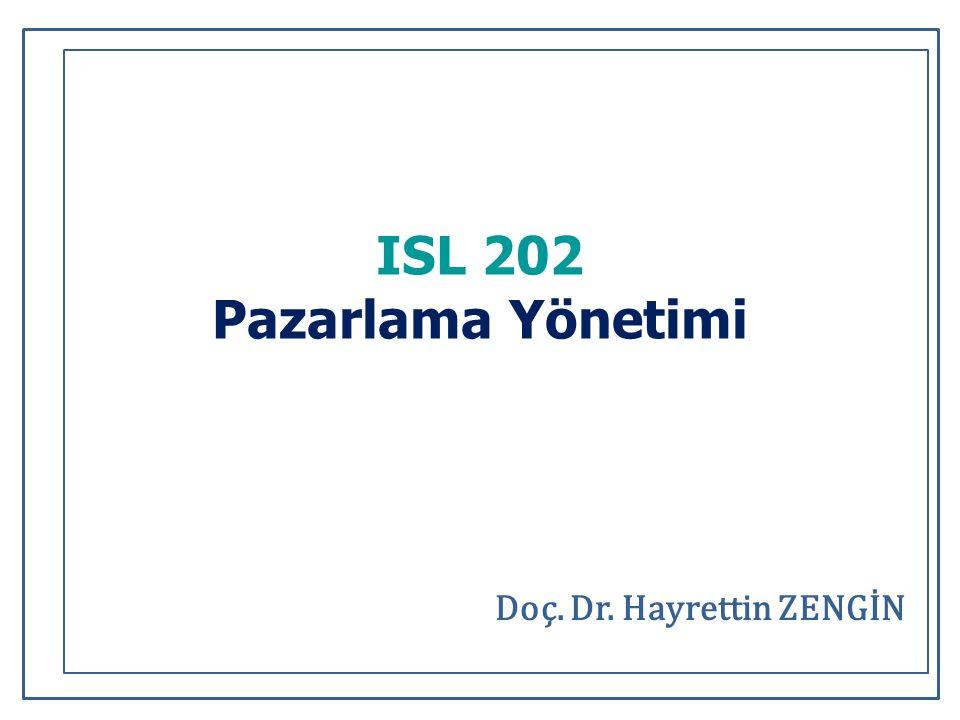 ISL 202 Pazarlama Yönetimi Doç. Dr. Hayrettin ZENGİN