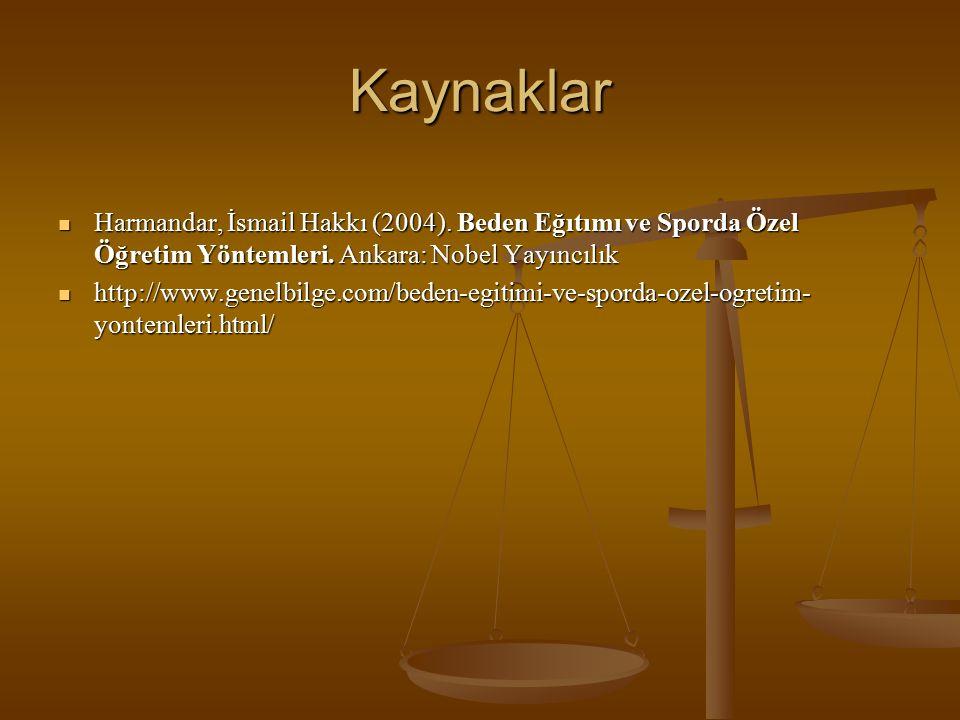 Kaynaklar Harmandar, İsmail Hakkı (2004). Beden Eğıtımı ve Sporda Özel Öğretim Yöntemleri.