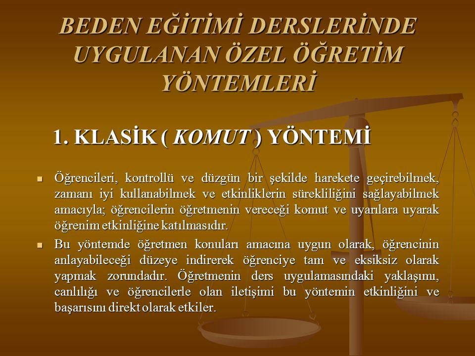 BEDEN EĞİTİMİ DERSLERİNDE UYGULANAN ÖZEL ÖĞRETİM YÖNTEMLERİ 1.