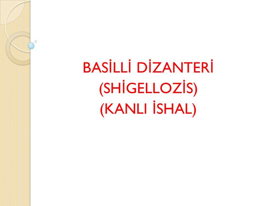 TANIMI Shigella türü bakterilerde meydana gelen;karekteristik belirti ve bulguları olan,ilium ve kolonun akut enfeksiyonudur.Basilli ve amipli dizanteri olmak üzere ikiye ayrılır.