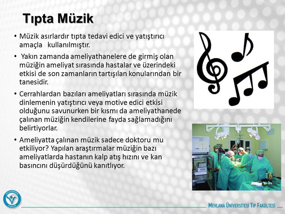 Tıpta Müzik Müzik asırlardır tıpta tedavi edici ve yatıştırıcı amaçla kullanılmıştır.