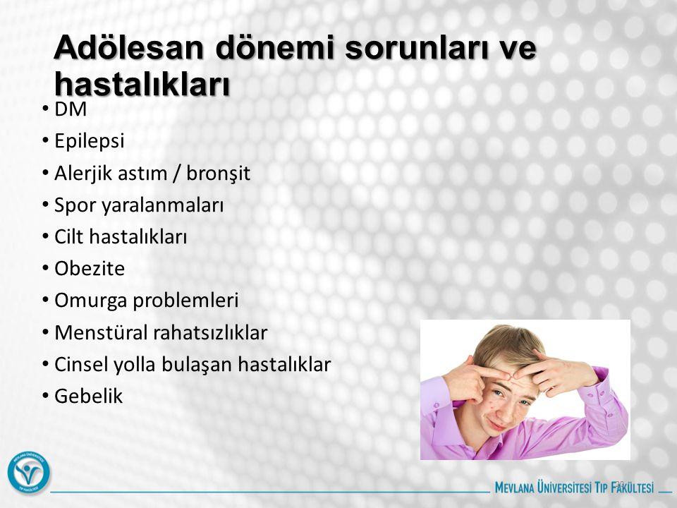 Adölesan dönemi sorunları ve hastalıkları DM Epilepsi Alerjik astım / bronşit Spor yaralanmaları Cilt hastalıkları Obezite Omurga problemleri Menstüral rahatsızlıklar Cinsel yolla bulaşan hastalıklar Gebelik 20