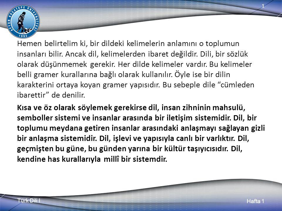 Türk Dili I Hafta 1 1 2.Aşağıdakilerden hangisi kültür kavramıyla ilişkili değildir.