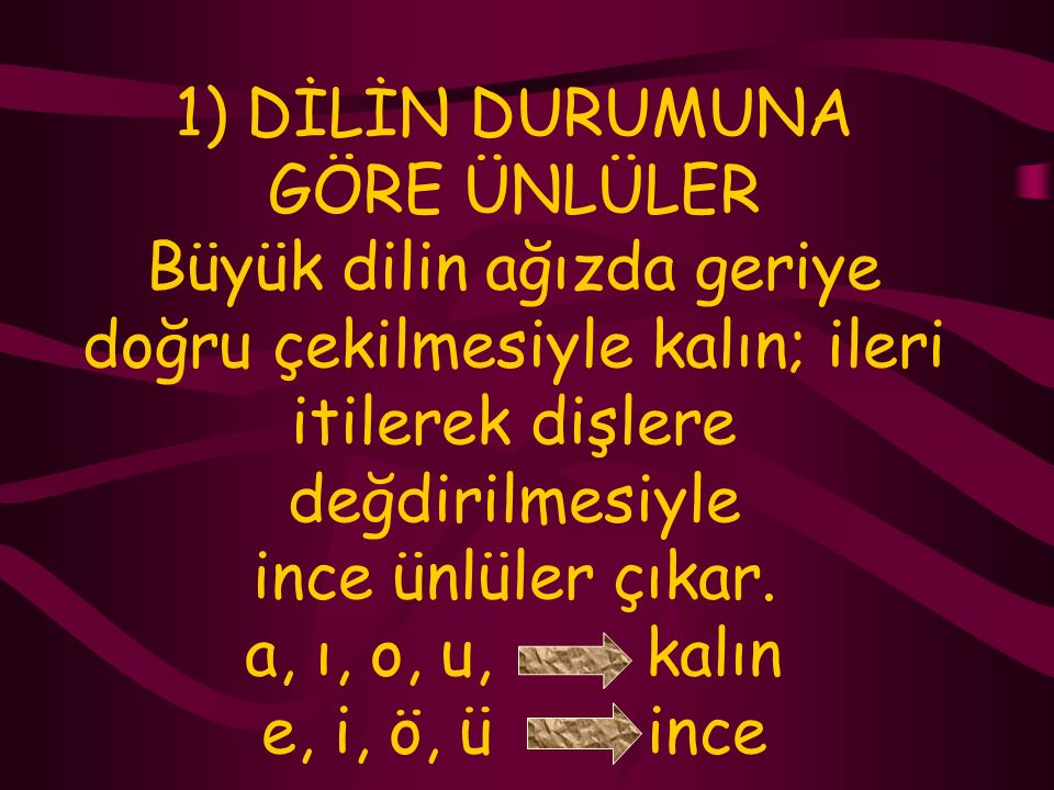 a) ÜNLÜLER VE ÖZELLİKLERİ Ünlüler, ses yolunda hiçbir engele uğramadan çıkar. Türkçe'mizde sekiz ünlü harf vardır: a, e, i, ı, ü, u, o, ö. Ünlülerin s