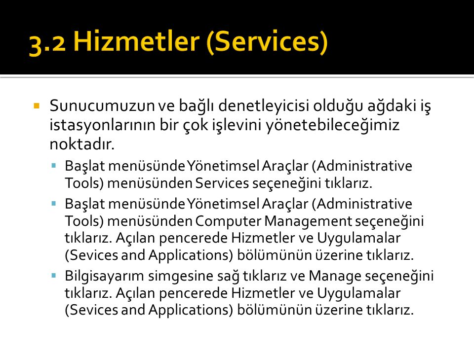  Sunucumuzun ve bağlı denetleyicisi olduğu ağdaki iş istasyonlarının bir çok işlevini yönetebileceğimiz noktadır.