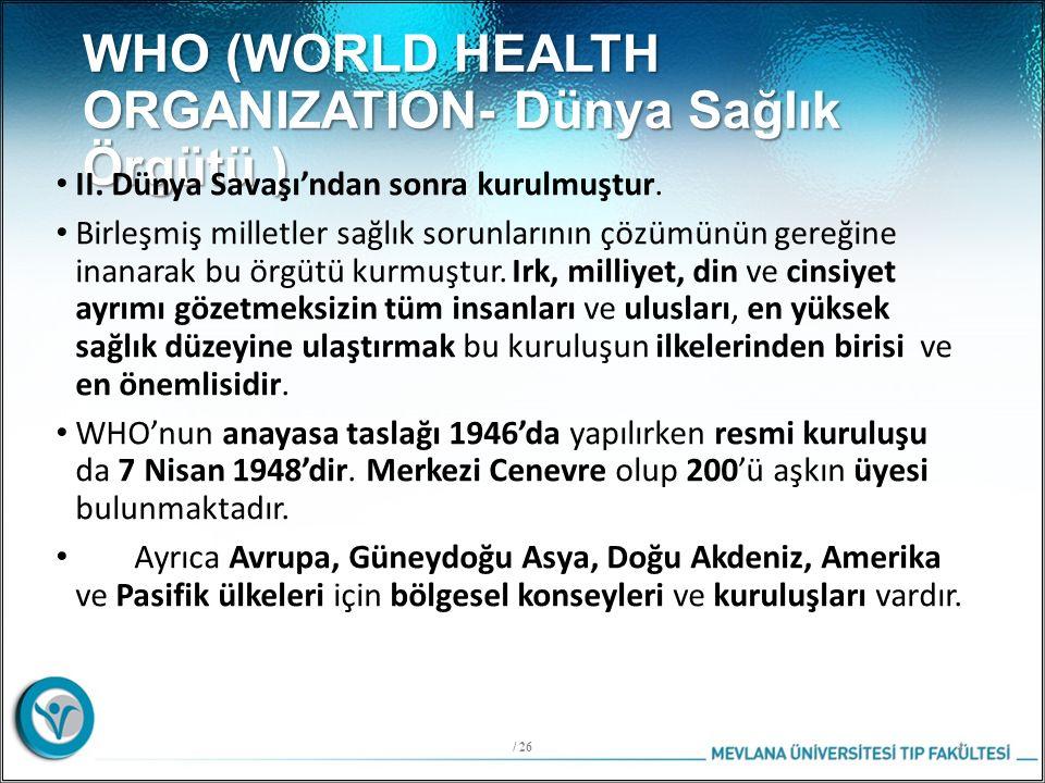 WHO (WORLD HEALTH ORGANIZATION- Dünya Sağlık Örgütü ) II.