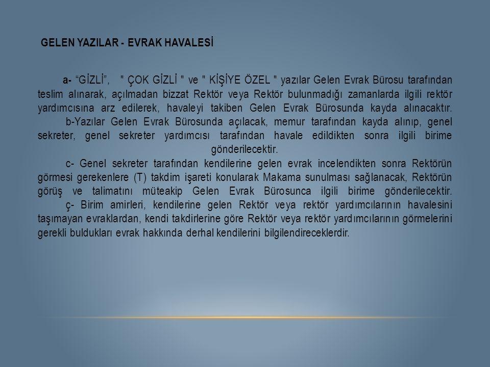 """GELEN YAZILAR - EVRAK HAVALESİ a- """"GİZLİ"""","""