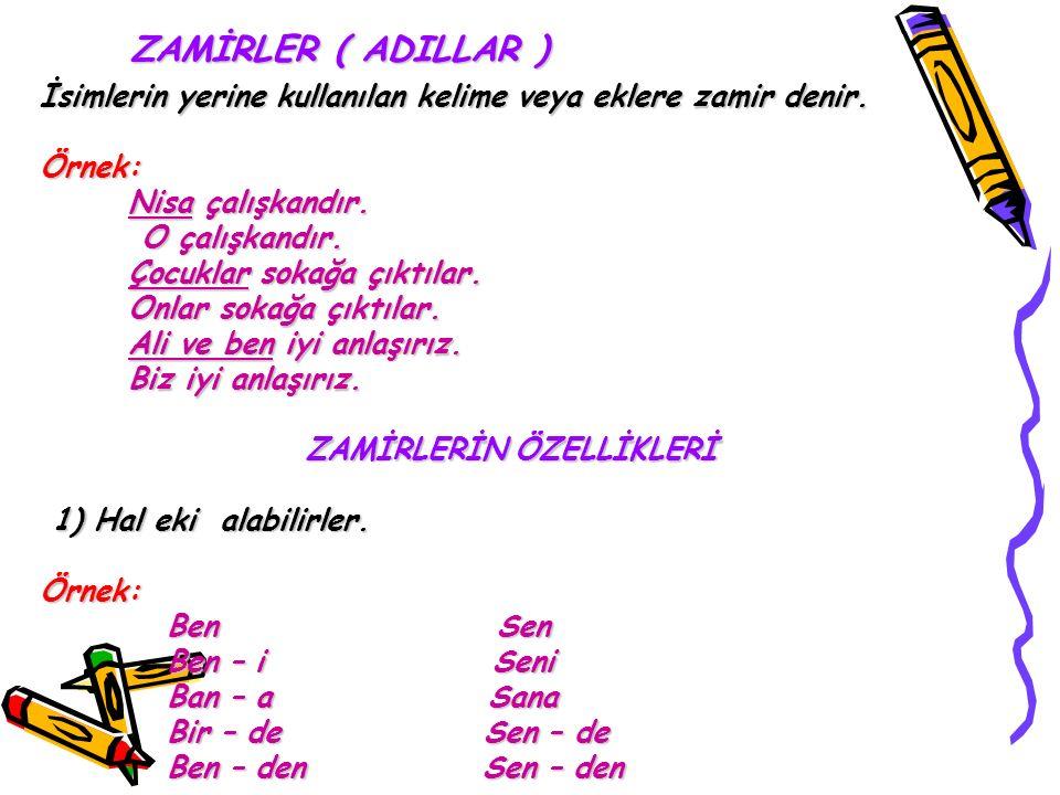 4) SORU ZAMİRLERİ Tanı kelimesinin cevabı isim veya zamirse soru kelimesi soru zamiridir.Örnek: İstanbul'u kim fethetti.