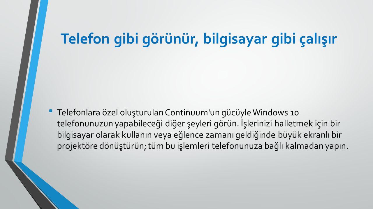 Telefon gibi görünür, bilgisayar gibi çalışır Telefonlara özel oluşturulan Continuum un gücüyle Windows 10 telefonunuzun yapabileceği diğer şeyleri görün.