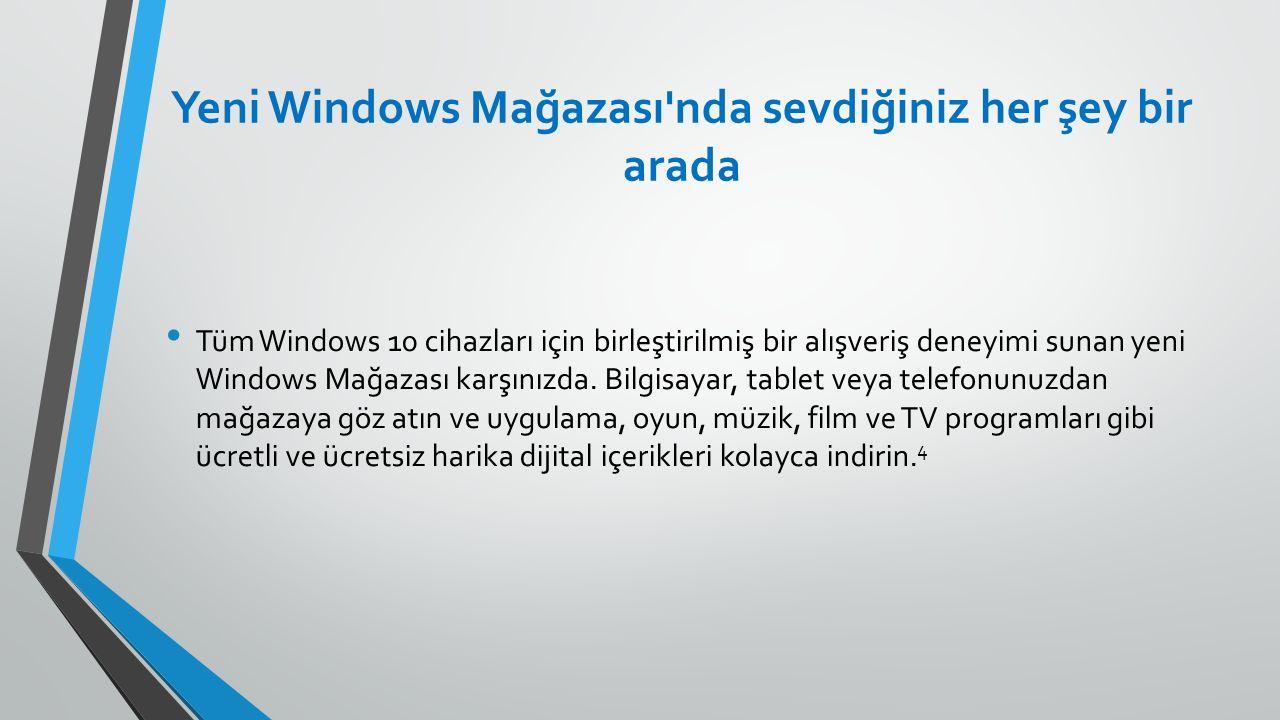 Yeni Windows Mağazası'nda sevdiğiniz her şey bir arada Tüm Windows 10 cihazları için birleştirilmiş bir alışveriş deneyimi sunan yeni Windows Mağazası