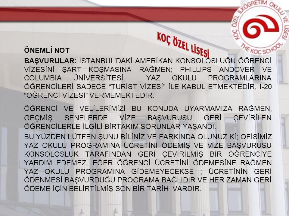 ÖNEMLİ NOT BAŞVURULAR: ISTANBUL'DAKİ AMERİKAN KONSOLOSLUĞU ÖĞRENCİ VİZESİNİ ŞART KOŞMASINA RAĞMEN; PHILLIPS ANDOVER VE COLUMBIA ÜNİVERSİTESİ YAZ OKULU