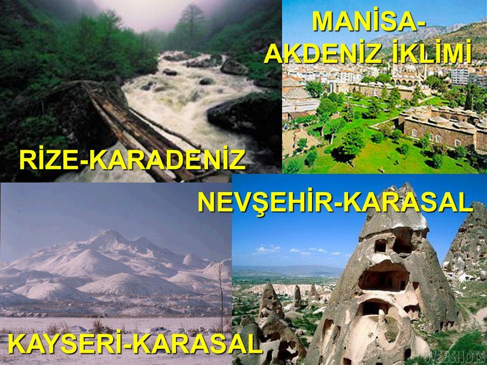 Türkiye'de - Dağların güney yamaçları daha sıcaktır.