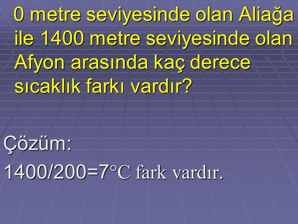 Çözüm: 1400/200=7 °C fark vardır.