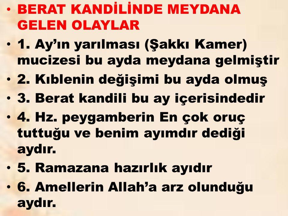 BERAT KANDİLİNDE MEYDANA GELEN OLAYLAR 1.