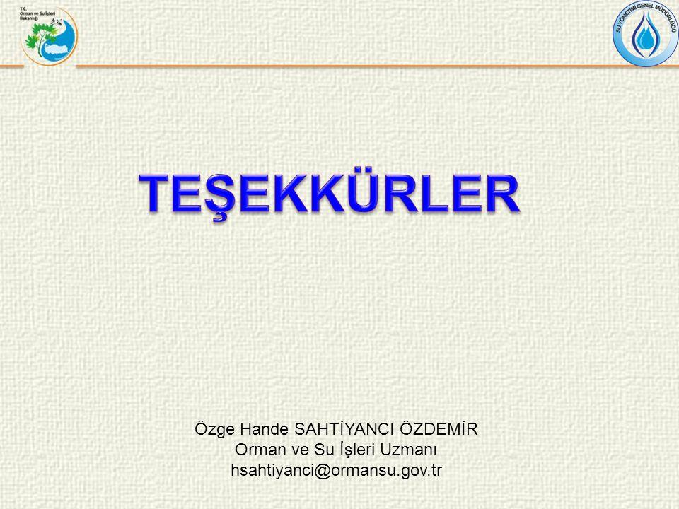 Özge Hande SAHTİYANCI ÖZDEMİR Orman ve Su İşleri Uzmanı hsahtiyanci@ormansu.gov.tr