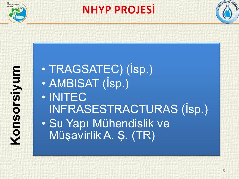 5 Konsorsiyum TRAGSATEC) (İsp.) AMBISAT (İsp.) INITEC INFRASESTRACTURAS (İsp.) Su Yapı Mühendislik ve Müşavirlik A.