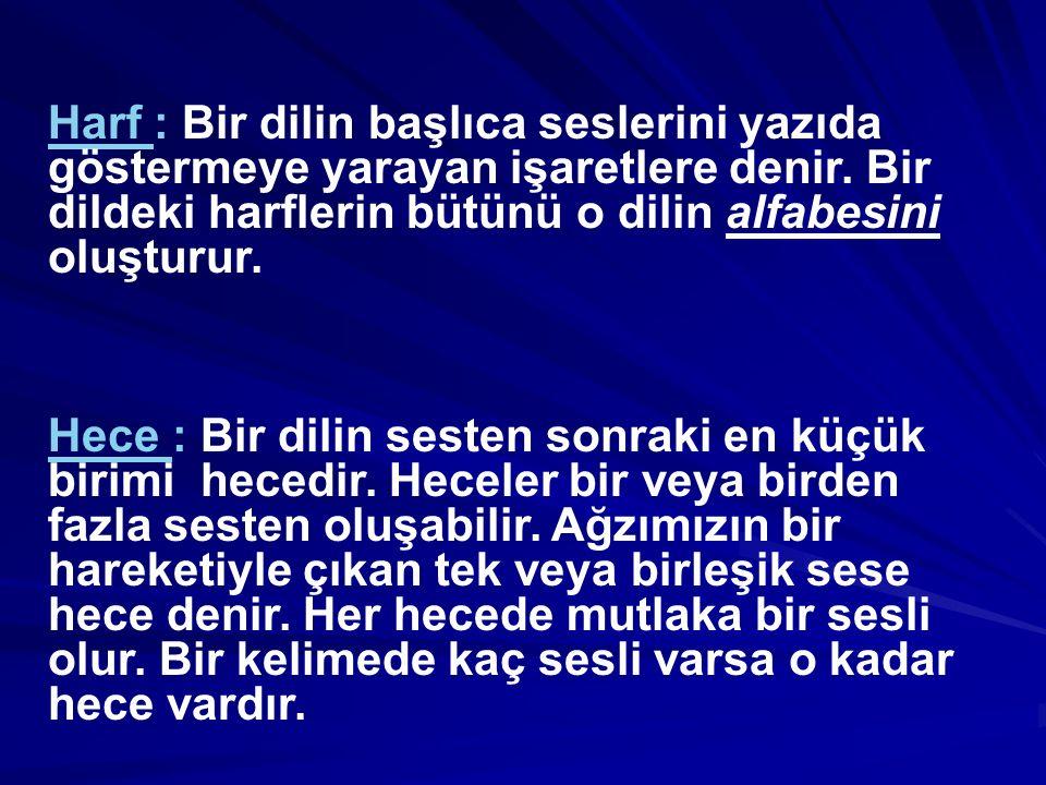 Türkçenin başlıca ses özellikleri şunlardır: 1.Türkçe sözcükler büyük ve küçük ünlü uyumuna uyar.