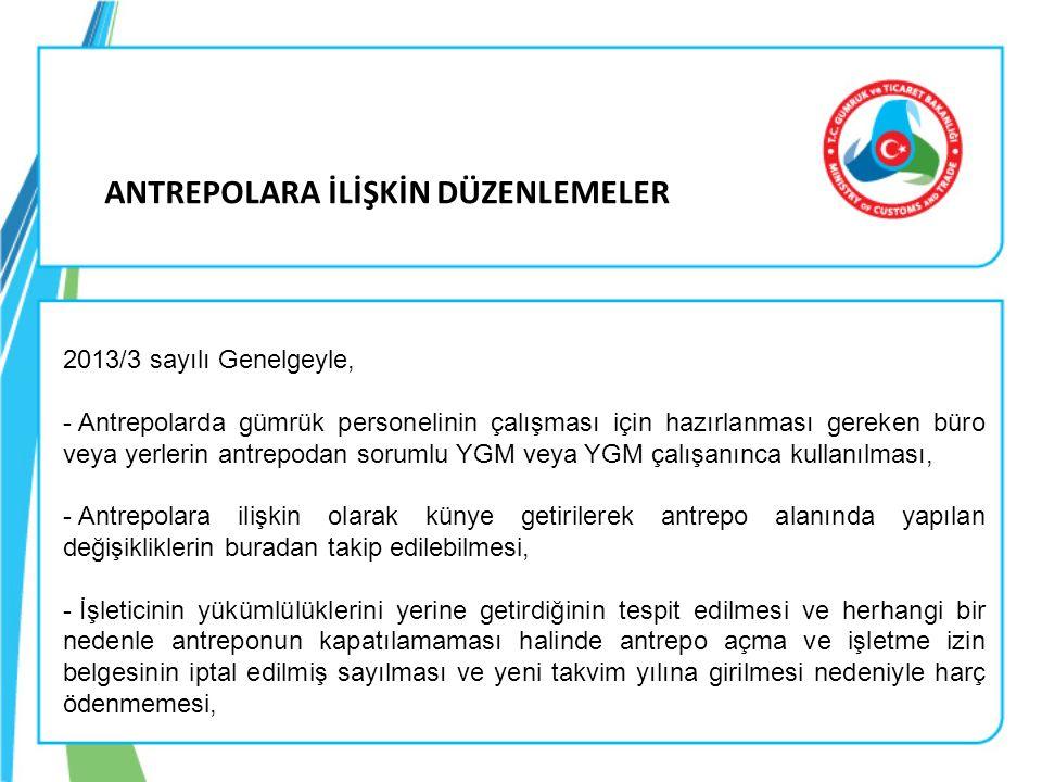 2013/3 sayılı Genelgeyle, - Antrepolarda gümrük personelinin çalışması için hazırlanması gereken büro veya yerlerin antrepodan sorumlu YGM veya YGM ça