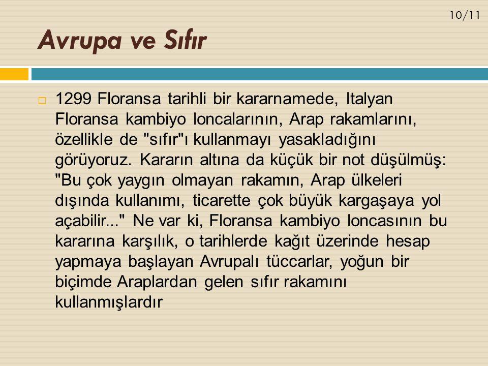 Avrupa ve Sıfır  1299 Floransa tarihli bir kararnamede, Italyan Floransa kambiyo loncalarının, Arap rakamlarını, özellikle de sıfır ı kullanmayı yasakladığını görüyoruz.