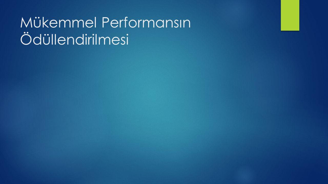 Mükemmel Performansın Ödüllendirilmesi