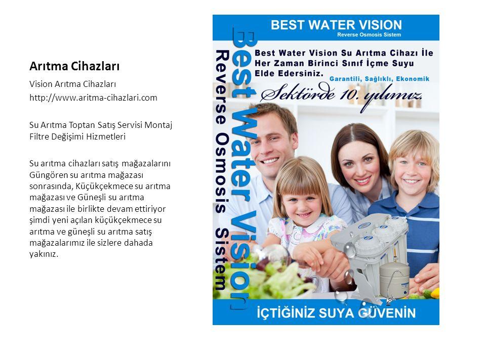 Arıtma Cihazları Vision Arıtma Cihazları http://www.aritma-cihazlari.com Su Arıtma Toptan Satış Servisi Montaj Filtre Değişimi Hizmetleri Su arıtma cihazları satış mağazalarını Güngören su arıtma mağazası sonrasında, Küçükçekmece su arıtma mağazası ve Güneşli su arıtma mağazası ile birlikte devam ettiriyor şimdi yeni açılan küçükçekmece su arıtma ve güneşli su arıtma satış mağazalarımız ile sizlere dahada yakınız.